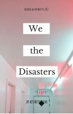 We the Disasters by outofprintgame