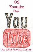 Os Youtube #Yaoi  by SophiaEtAlice