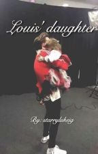 -editing- Louis' Daughter [COMPLETED]  by starrylukeig