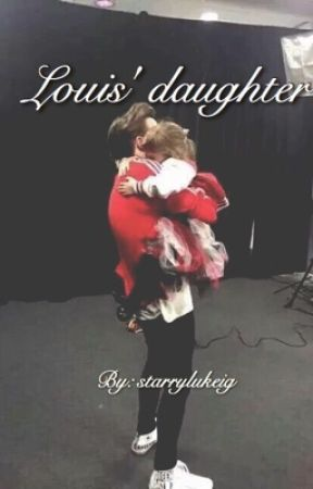 Louis' Daughter [COMPLETED]  by crazybois