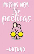Poesias nem tão poéticas  by -effye