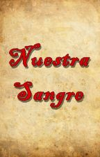 Nuestra sangre by joypoison