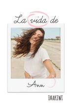 La vida de Ann by Imakiwi