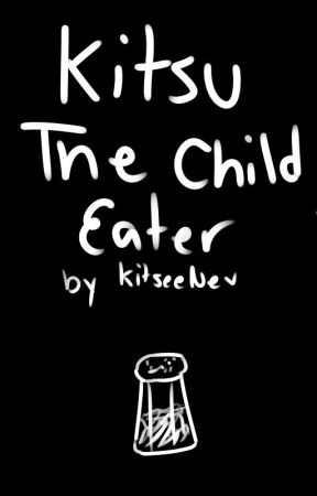 Kitsu the Child Eater by KitseeNev