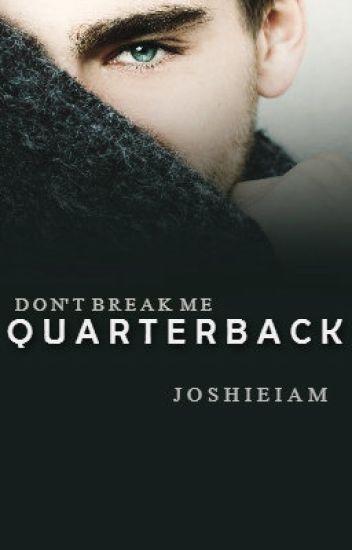 Don't Break Me Quarterback (BoyxBoy)