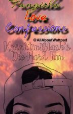 Fangirl's love Confessions by MomshieKib