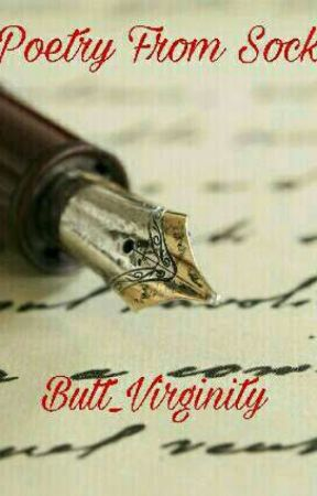 Poetry From Socks (midnight ideas) by Butt_Virginity