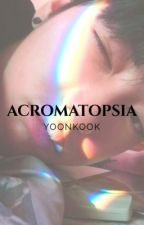 ↬ Acromatopsia ↫ (#wattys2017) by virginityoongi