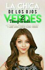 """La Chica De Ojos Verdes 2""-[LUSTON] by AgusRol_4ever"