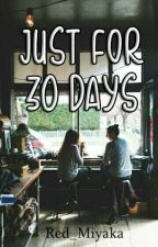 Just for 30 days by Red_Miyaka