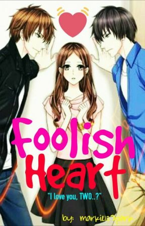 Foolish Heart by markie123park