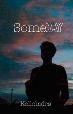 Someday  by Kellolades
