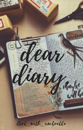 Dear Diary by Girl_With_Umbrella