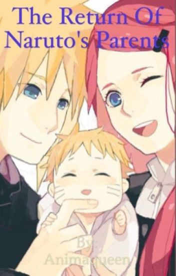 The Return Of the Naruto's Parents - animaqueen - Wattpad