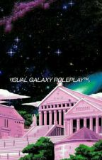 〈 ↷ ٧isual Galaxy Roleplay™。 〉 [AU] by VisualGalaxyRoleplay