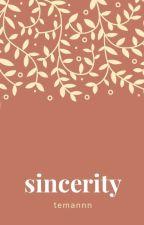 Sincerity by temannn