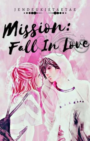 Mission Fall in Love  by NaLu_Shipper11