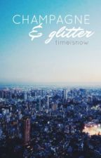 champagne & glitter by timeisnow