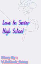 {PAUSE} Love in Senior High School by SugaHeart93