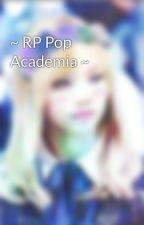 ~ RP Pop Academia ~ by Yuki_Lovers