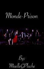 Monde-Prison (tome 4) by MaelleGPluche