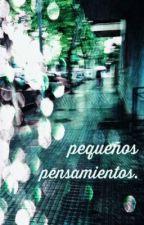 Pequeños Pensamientos  by Elfe152227