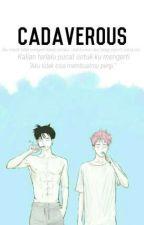 CADAVEROUS by Alien_Min