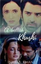 A Bullish Khushi  by inaara_khan