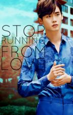Stop Running From Love ✓ by hyerimark