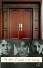 the door of the house is my destiny by marinaindah