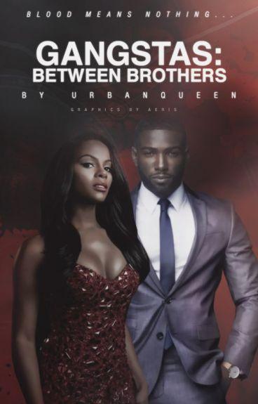 Gangstas: Between Brothers (Book 1 of the G Series)