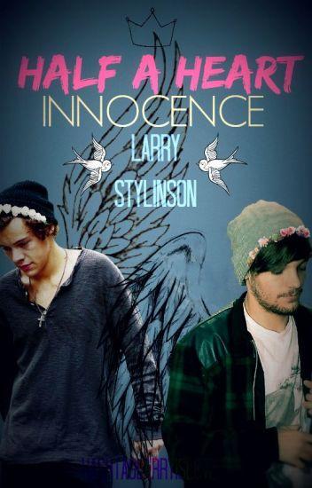 Half a Heart : Innocence ~Stylinson//TERMINADA