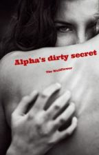 Alpha's dirty secret by thexwallflower
