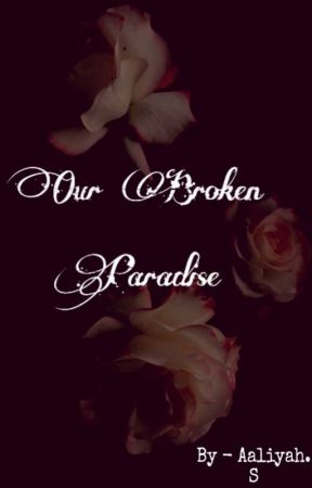 Our Broken Paradise by aaliyahchan