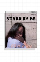 STAND BY ME  by skyeee97