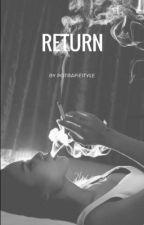 Return  / ZAKOŃCZONE by potrafieityle