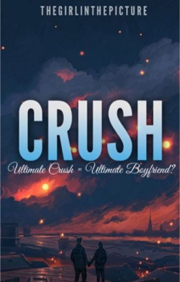 Ultimate Crush = Ultimate Boyfriend? (Complete)