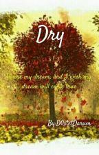 Dry by D0stetDarum