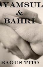 SYAMSUL & BAHRI by BhaggoestTitto