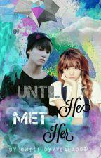 Until He Met Her | LisKook  by kannie_jannie