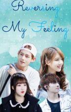 Reversing My Feeling💞 | TaeRin YuKook by preciousyukook