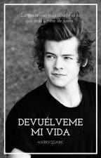 Devuélveme mi vida - Harry Styles by hxrrysdark