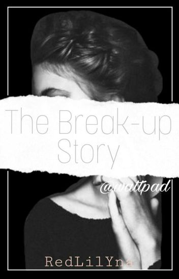 The Break up Story || [On-Going]