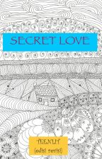 SECRET LOVE (edisi revisi) by rosimamora