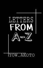 LETTERS FROM A-Z (COMPLETE) by Yow_AkoTo