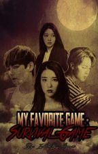 My Favorite Game : Survival Game #Wattys2017 #WCAwards2017 by _Jiminie_ChimChim_