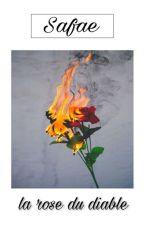 «la rose du diable. » by naacre