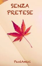 Senza Pretese by PaolAmici