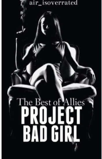 Project Bad Girl