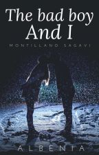 THE BAD BOY AND I [ MONTILLANO SAGA BOOK6] by albenia26